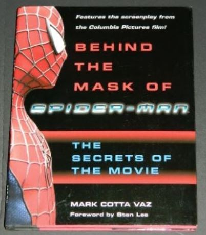 Behind the Mask of Spider-Man2002 hard coverBallantine BooksSketches and designs for movie